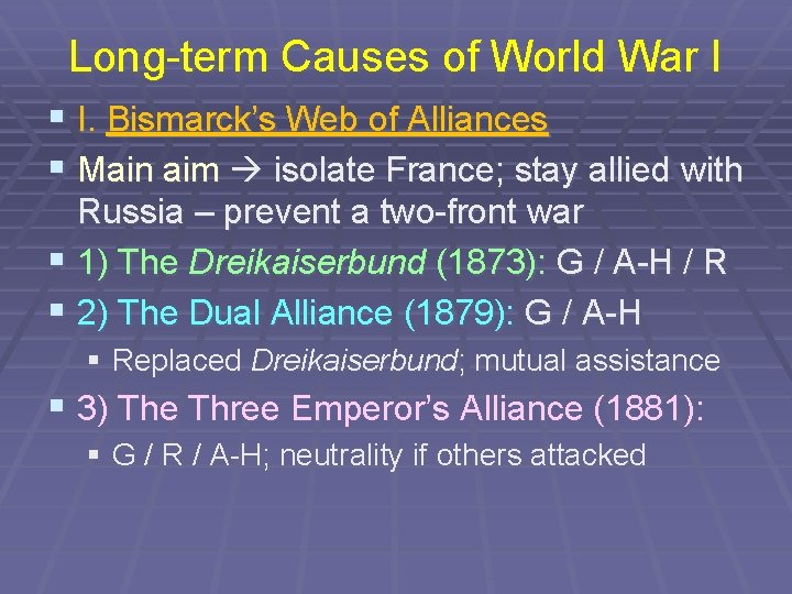Long-term Causes of World War I § I. Bismarck's Web of Alliances § Main