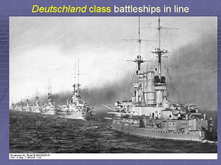 Deutschland class battleships in line