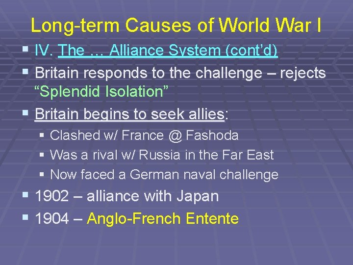 Long-term Causes of World War I § IV. The … Alliance System (cont'd) §