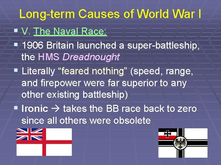 Long-term Causes of World War I § V. The Naval Race: § 1906 Britain