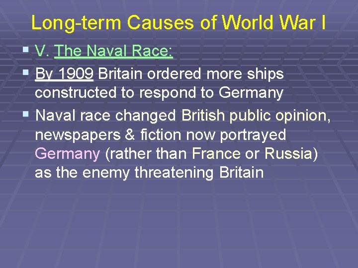 Long-term Causes of World War I § V. The Naval Race: § By 1909