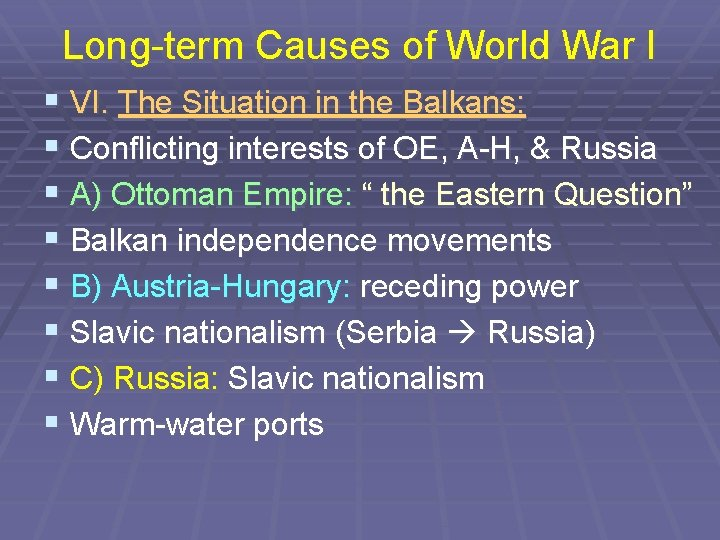 Long-term Causes of World War I § VI. The Situation in the Balkans: §