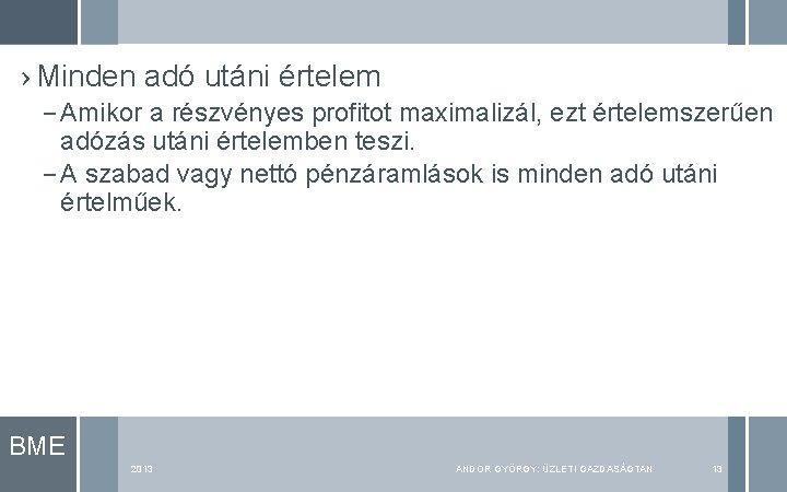 › Minden adó utáni értelem – Amikor a részvényes profitot maximalizál, ezt értelemszerűen adózás