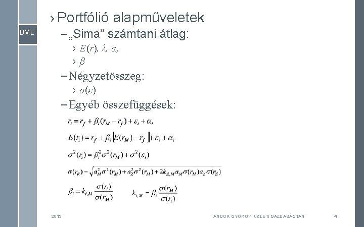 """› Portfólió alapműveletek BME – """"Sima"""" számtani átlag: › E(r), λ, α, ›β –"""