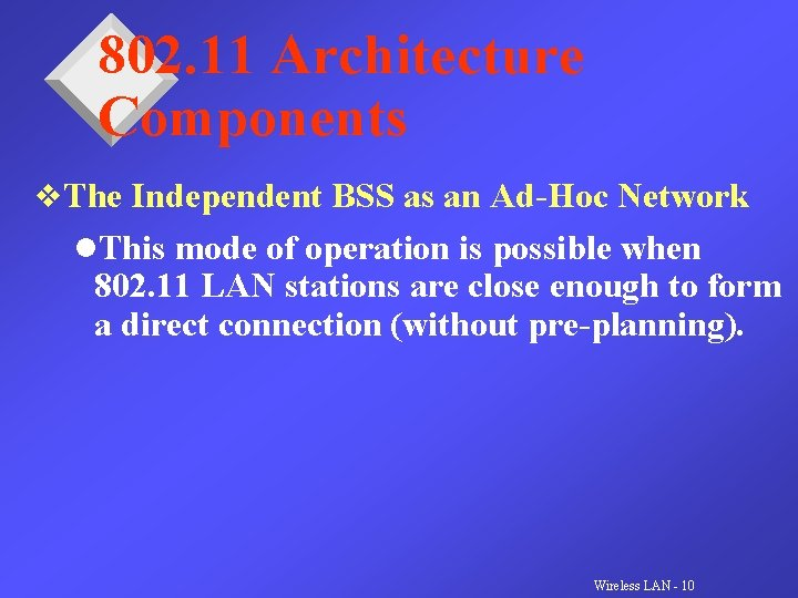 802. 11 Architecture Components v. The Independent BSS as an Ad-Hoc Network l. This