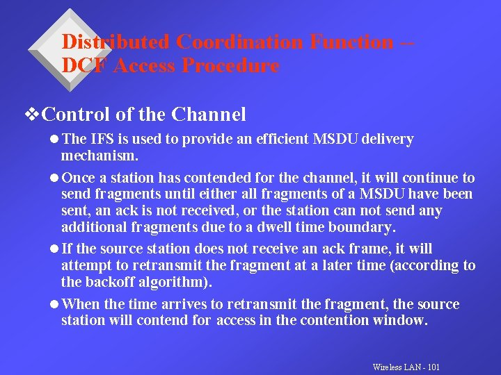 Distributed Coordination Function -DCF Access Procedure v. Control of the Channel l The IFS