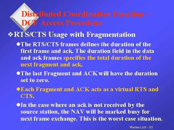 Distributed Coordination Function -DCF Access Procedure v. RTS/CTS Usage with Fragmentation l. The RTS/CTS