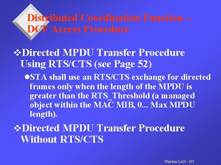 Distributed Coordination Function -DCF Access Procedure v. Directed MPDU Transfer Procedure Using RTS/CTS (see