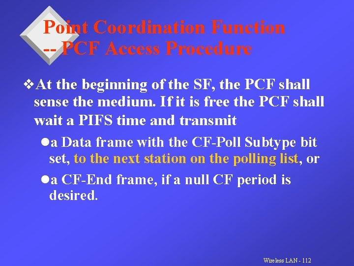 Point Coordination Function -- PCF Access Procedure v. At the beginning of the SF,