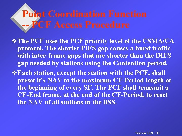 Point Coordination Function -- PCF Access Procedure v. The PCF uses the PCF priority