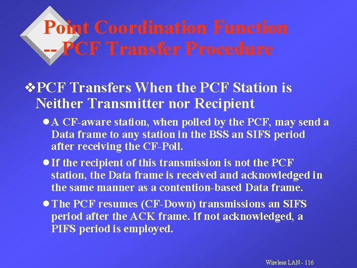 Point Coordination Function -- PCF Transfer Procedure v. PCF Transfers When the PCF Station