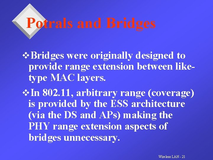 Potrals and Bridges v. Bridges were originally designed to provide range extension between liketype