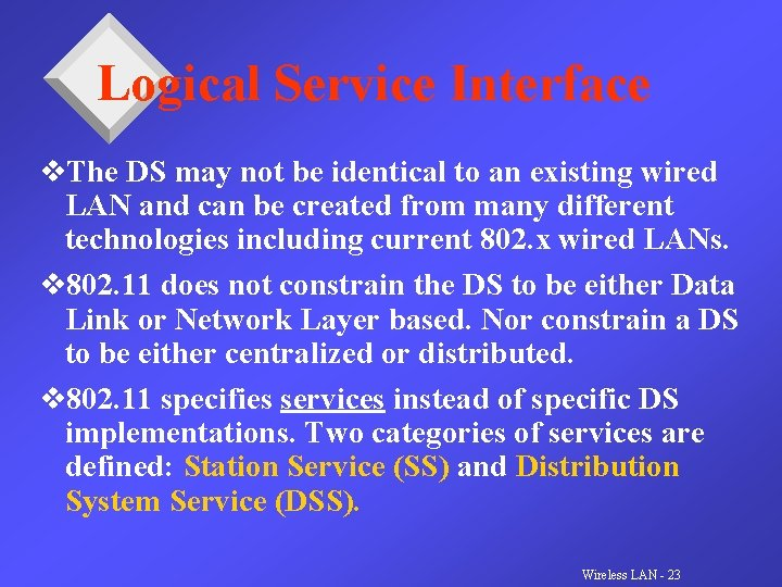 Logical Service Interface v. The DS may not be identical to an existing wired