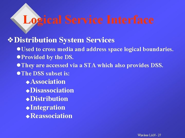 Logical Service Interface v. Distribution System Services l Used to cross media and address