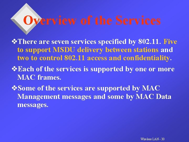 Overview of the Services v. There are seven services specified by 802. 11. Five