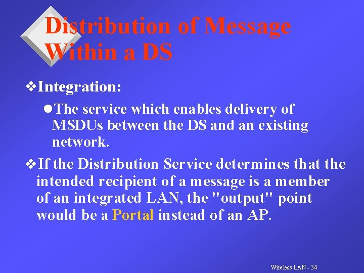 Distribution of Message Within a DS v. Integration: l. The service which enables delivery