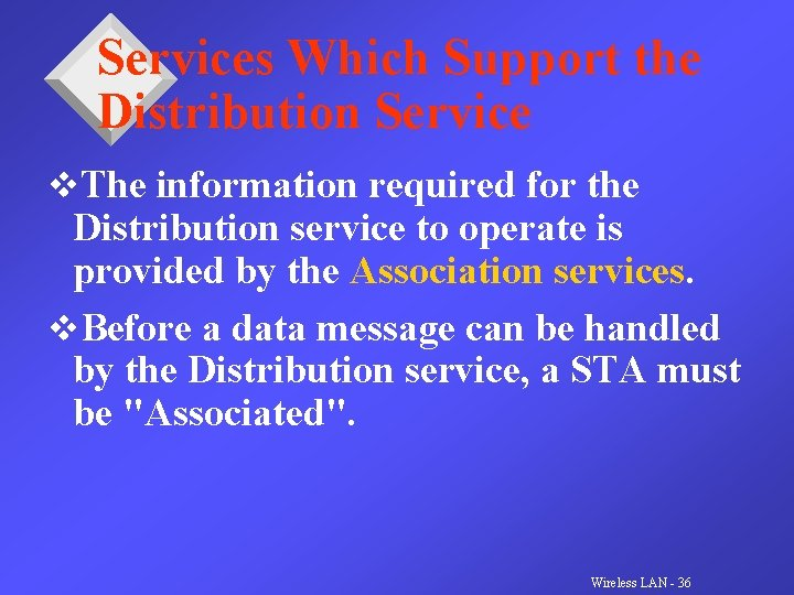 Services Which Support the Distribution Service v. The information required for the Distribution service