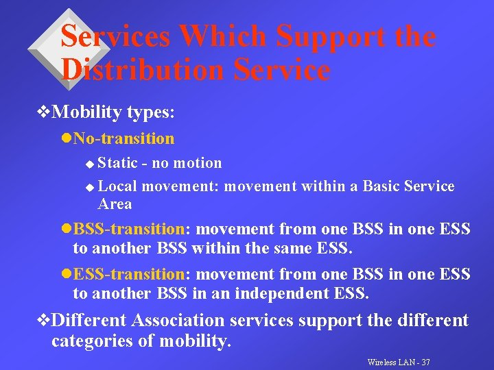 Services Which Support the Distribution Service v. Mobility types: l. No-transition Static - no