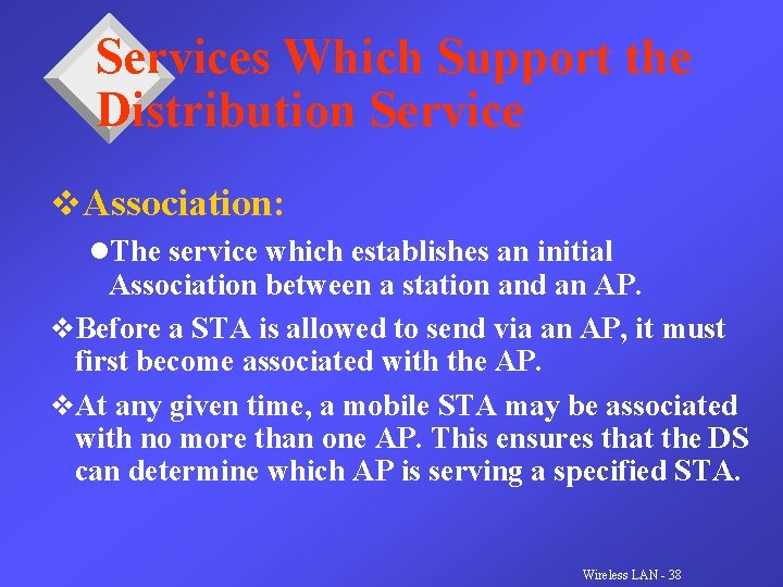 Services Which Support the Distribution Service v. Association: l. The service which establishes an