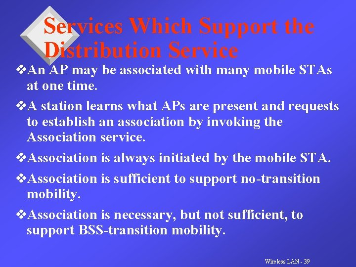 Services Which Support the Distribution Service v. An AP may be associated with many