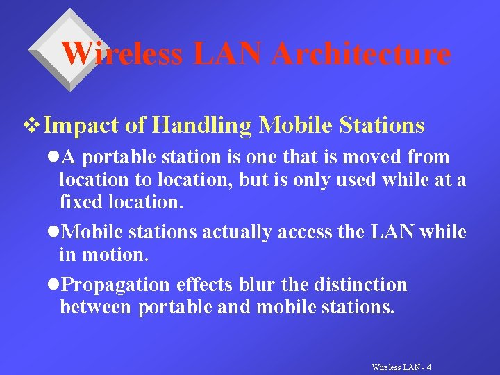Wireless LAN Architecture v. Impact of Handling Mobile Stations l. A portable station is