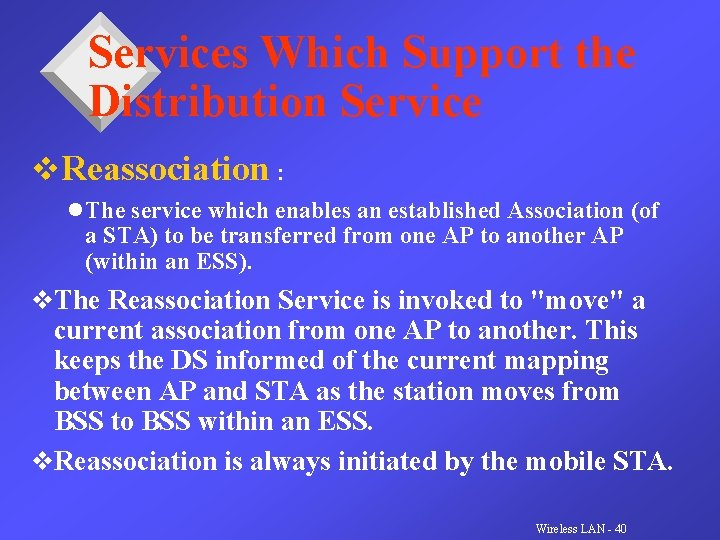 Services Which Support the Distribution Service v. Reassociation : l The service which enables