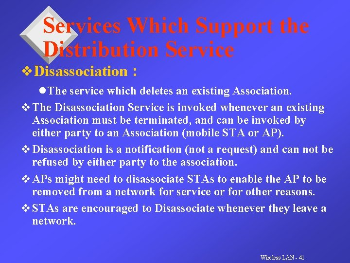 Services Which Support the Distribution Service v. Disassociation : l The service which deletes