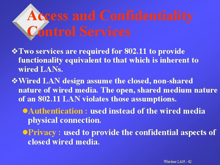 Access and Confidentiality Control Services v. Two services are required for 802. 11 to