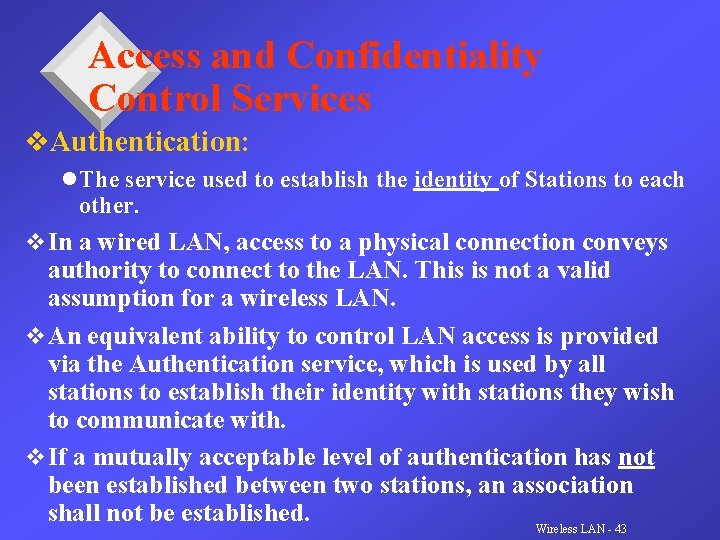 Access and Confidentiality Control Services v. Authentication: l The service used to establish the