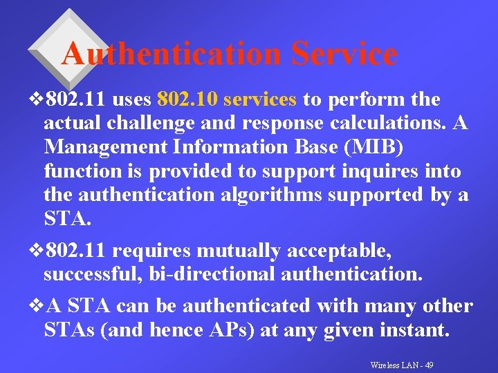 Authentication Service v 802. 11 uses 802. 10 services to perform the actual challenge