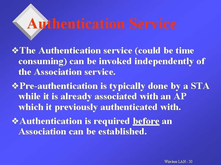 Authentication Service v. The Authentication service (could be time consuming) can be invoked independently