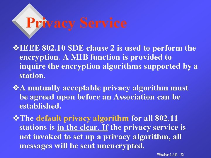 Privacy Service v. IEEE 802. 10 SDE clause 2 is used to perform the