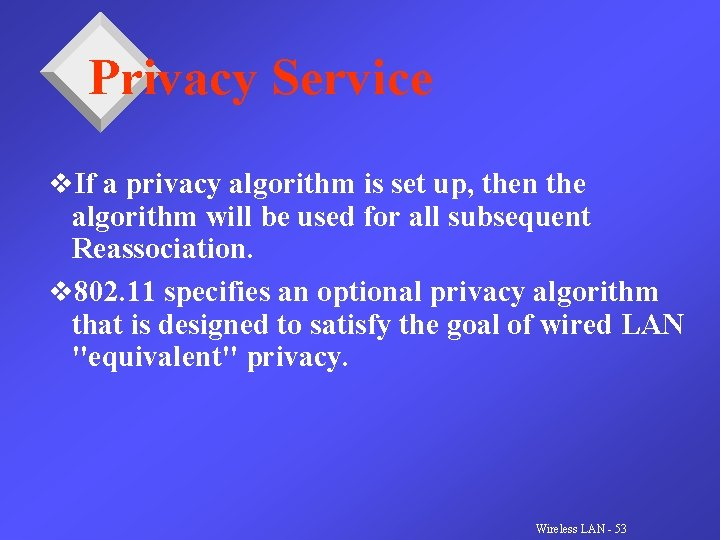 Privacy Service v. If a privacy algorithm is set up, then the algorithm will