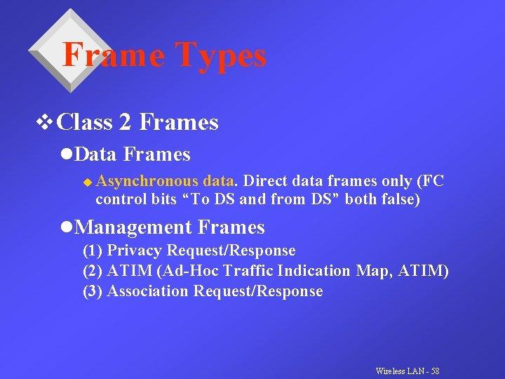 Frame Types v. Class 2 Frames l. Data Frames u Asynchronous data. Direct data