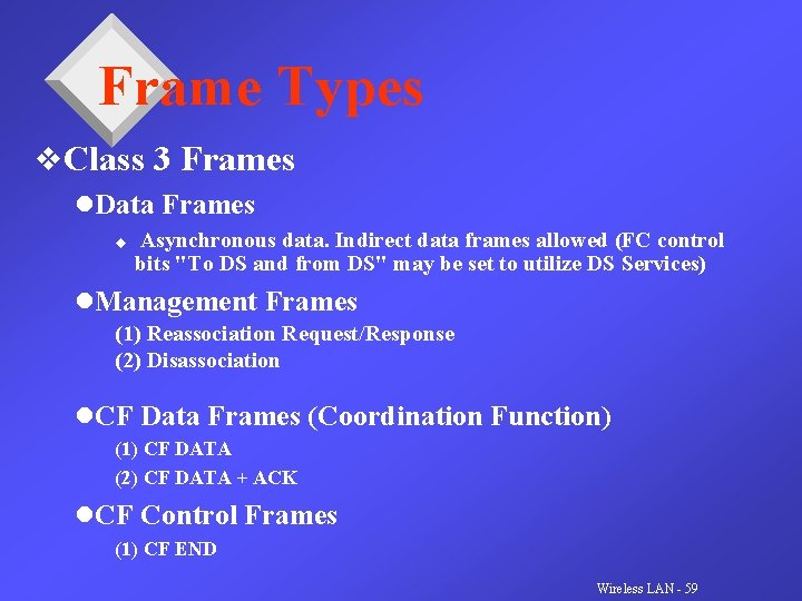 Frame Types v. Class 3 Frames l. Data Frames u Asynchronous data. Indirect data