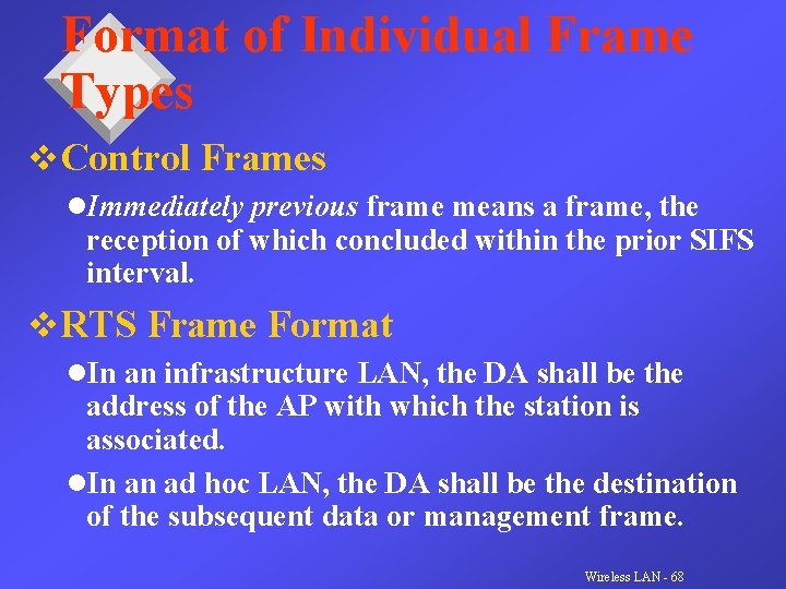 Format of Individual Frame Types v. Control Frames l. Immediately previous frame means a