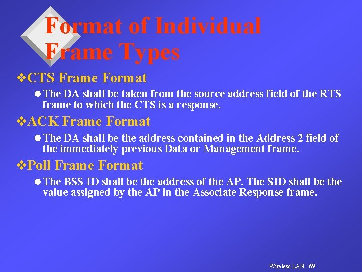 Format of Individual Frame Types v. CTS Frame Format l The DA shall be