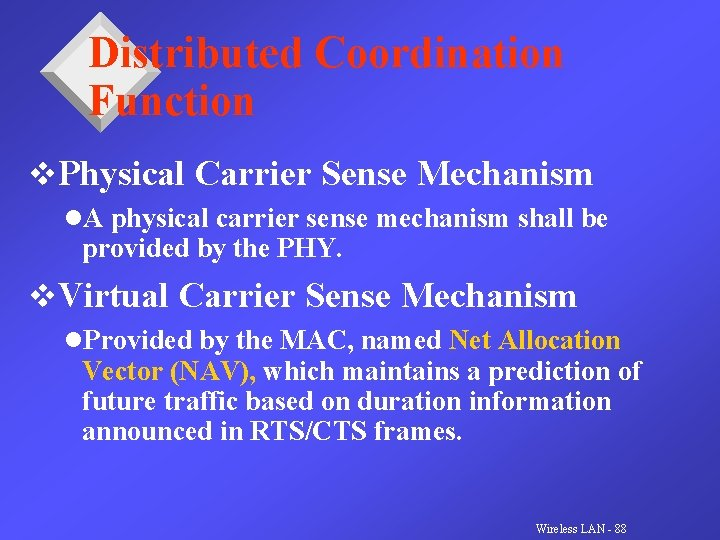 Distributed Coordination Function v. Physical Carrier Sense Mechanism l. A physical carrier sense mechanism