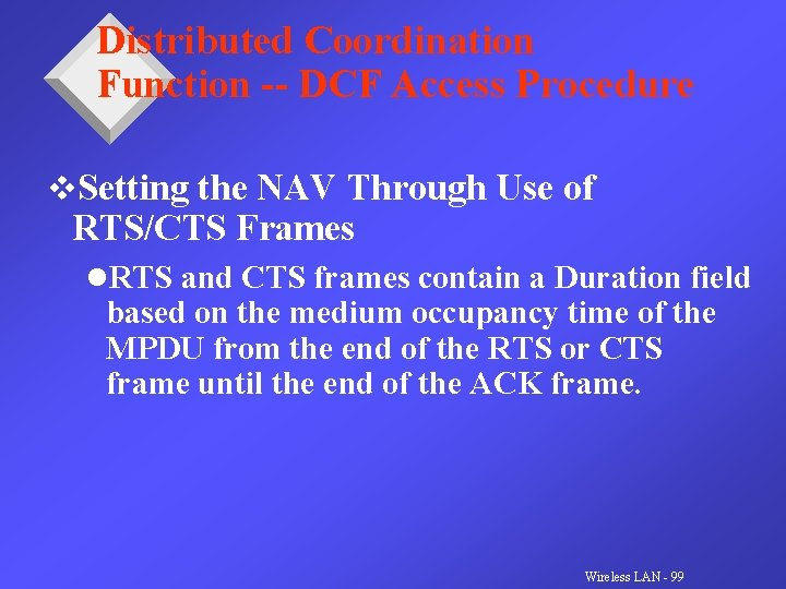 Distributed Coordination Function -- DCF Access Procedure v. Setting the NAV Through Use of