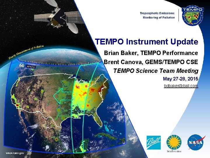 TEMPO Instrument Update Brian Baker, TEMPO Performance Brent Canova, GEMS/TEMPO CSE TEMPO Science Team