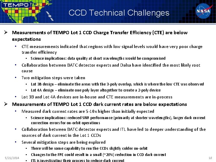 CCD Technical Challenges Ø Measurements of TEMPO Lot 1 CCD Charge Transfer Efficiency (CTE)