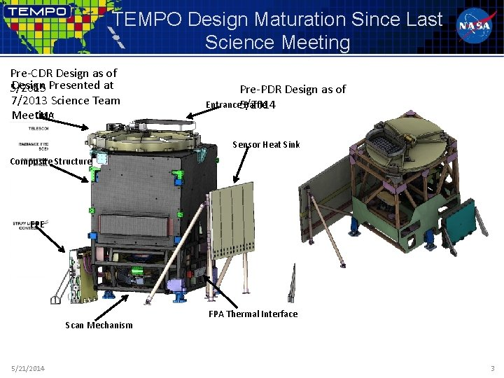 TEMPO Design Maturation Since Last Science Meeting Pre-CDR Design as of Design Presented at