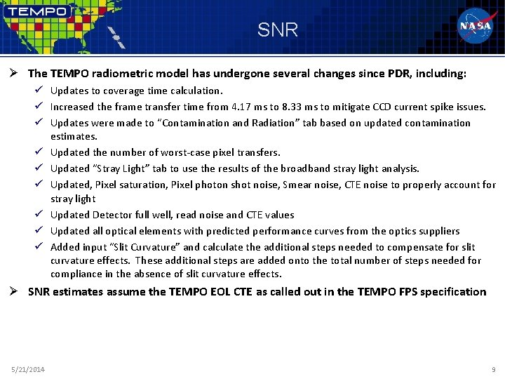 SNR Ø The TEMPO radiometric model has undergone several changes since PDR, including: ü