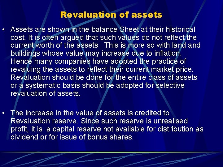 Revaluation of assets • Assets are shown in the balance Sheet at their historical