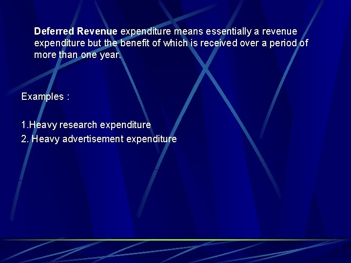 Deferred Revenue expenditure means essentially a revenue expenditure but the benefit of which is