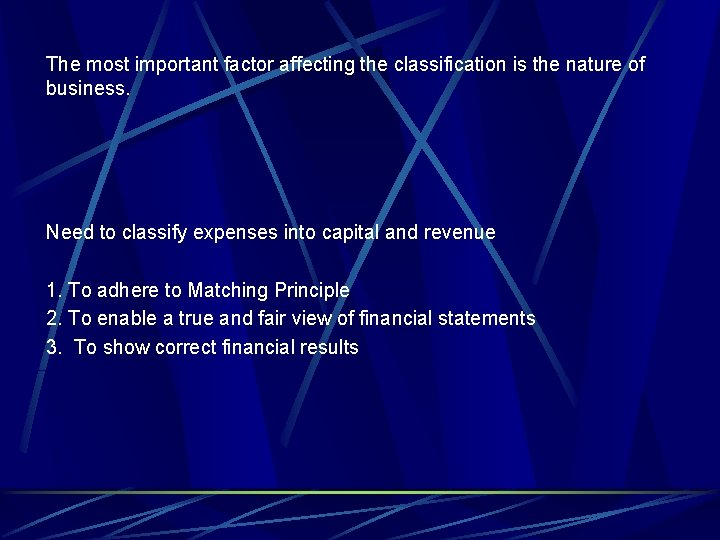 The most important factor affecting the classification is the nature of business. Need to