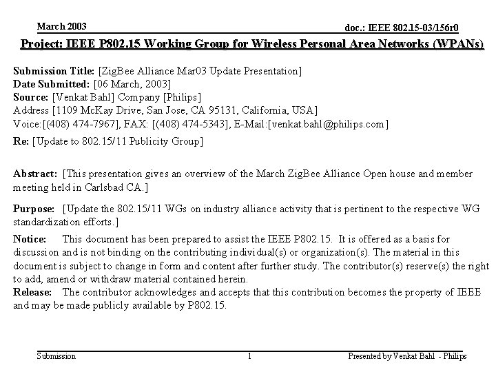 March 2003 doc. : IEEE 802. 15 -03/156 r 0 Project: IEEE P 802.