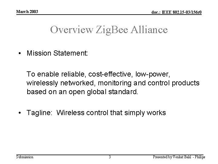March 2003 doc. : IEEE 802. 15 -03/156 r 0 Overview Zig. Bee Alliance