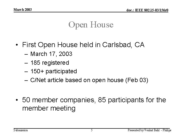 March 2003 doc. : IEEE 802. 15 -03/156 r 0 Open House • First