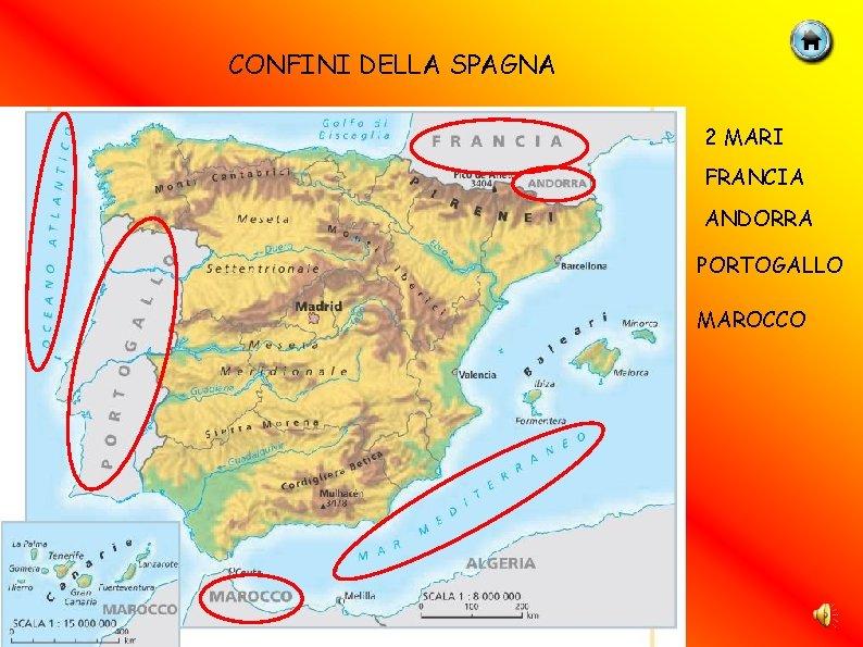 Cartina Rilievi Spagna.La Spagna Confini Della Spagna 2 Mari Francia